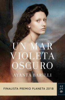 Top descargar audio libro UN MAR VIOLETA OSCURO (FINALISTA PREMIO PLANETA 2018) in Spanish