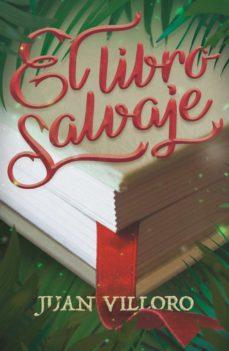 Descargar epub google books EL LIBRO SALVAJE 9788413180816  (Spanish Edition) de JUAN VILLORO
