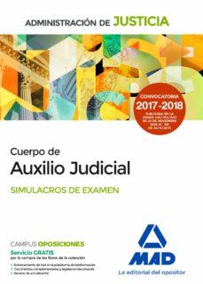 cuerpo de auxilio judicial de la administracion de justicia: simulacros de examen-francisco enrique rodriguez rivera-9788414213216