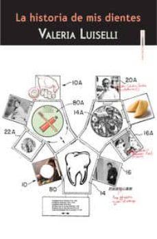 Descargar el libro en pdf gratis LA HISTORIA DE MIS DIENTES FB2 ePub en español de VALERIA LUISELLI