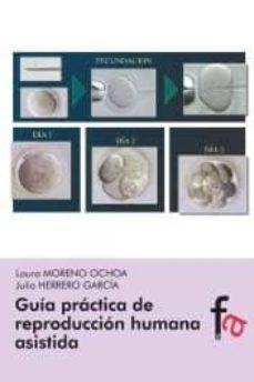 Descarga gratuita de libros de audio new age. GUIA PRACTICA DE REPRODUCCION HUMANA ASISTIDA de JULIO HERRERO GARCIA, LAURA MORENO OCHOA