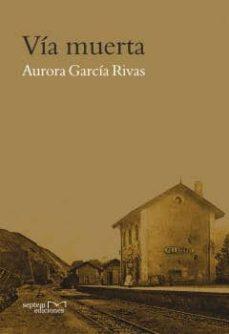 vía muerta (ebook)-aurora garcia rivas-9788416053216