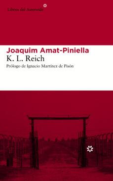 Descargar libros de google completos gratis K.L. REICH DJVU 9788416213016 in Spanish de JOAQUIM AMAT PINIELLA