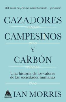 Lofficielhommes.es Cazadores, Campesinos Y Carbon: Una Historia De La Cultura Humana Image