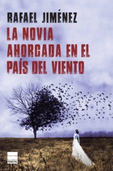 la novia ahorcada en el país del viento (ebook)-rafael jiménez-9788416223916