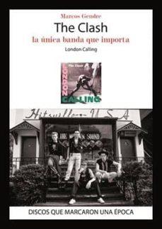 the clash. la unica banda que importa-marcos gendre-9788416229116