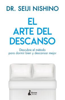Mrnice.mx El Arte Del Descanso: Descubre El Metodo Para Dormir Bien Y Descansar Mejor Image