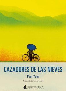 Libros gratis para descargar maniquíes. CAZADORES DE LAS NIEVES en español RTF MOBI 9788416858316