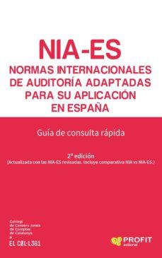 Descargar NIA-ES: NORMAS INTERNACIONALES DE AUDITORIA ADAPTADAS PARA SU APLICACION EN ESPAÑA: GUIA DE CONSULTA RAPIDA (2ª ED.) gratis pdf - leer online