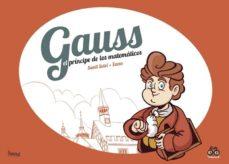 gauss, el principe de los matematicos-jose perez zarzo-santi selvi-9788417178116