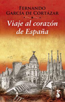 viaje al corazón de españa (ebook)-fernando garcia de cortazar-9788417241216