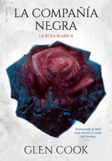 Bressoamisuradi.it La Compañía Negra: La Rosa Blanca (Libros Del Norte 3) Image
