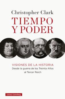 Enmarchaporlobasico.es Tiempo Y Poder: Visiones De La Historia Desde La Guerra De Los Treinta Años Al Tercer Reich Image
