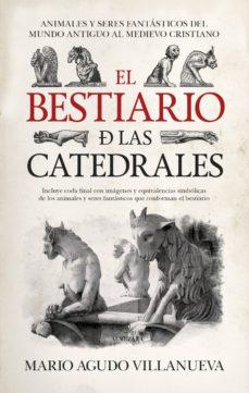 el bestiario de las catedrales-mario agudo villanueva-9788417797416