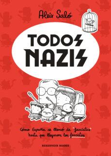 TODOS NAZIS | ALEIX SALO | Comprar libro 9788417910716