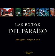 las fotos del paraiso-morgana vargas llosa-9788420465616