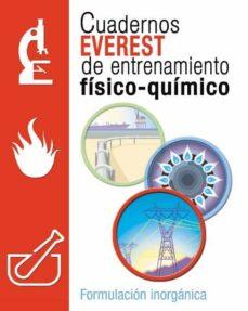 Inmaswan.es Cuadernos Everest De Entrenamiento Fisico-quimico. Formulacion In Organica (Eso) Image