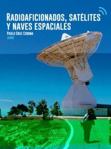 Descargas gratuitas de libros electrónicos de Google RADIOAFICIONADOS, SATELITES Y NAVES ESPACIALES