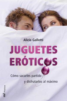 juguetes eróticos (ebook)-alicia gallotti-9788427038516