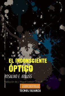 el inconsciente óptico-rosalind krauss-9788430958016