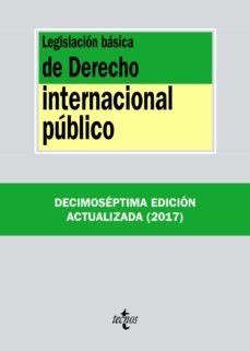 legislacion basica de derecho internacional publico (17ª ed.)-9788430972616
