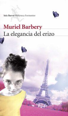 Descarga de libros reales en línea LA ELEGANCIA DEL ERIZO de MURIEL BARBERY PDF PDB (Spanish Edition)