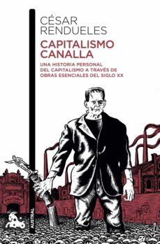 Cronouno.es Capitalismo Canalla: Una Historia Personal Del Capitalismo A Traves De La Literatura Image
