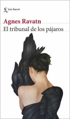 Descargas ebooks pdf EL TRIBUNAL DE LOS PÁJAROS de AGNES RAVATN 9788432235016