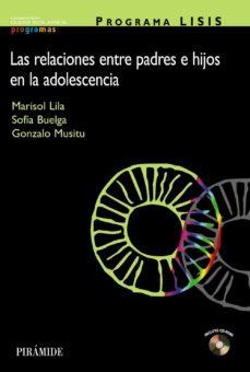 programa lisis: las relaciones entre los padres e hijos en la ado lescencia-gonzalo musitu ochoa-sofia buelga vasquez-marisol lila murillo-9788436820416