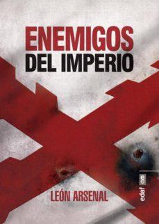 enemigos del imperio (ebook)-leon arsenal-9788441439016