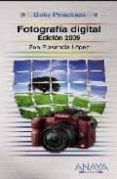fotografia digital (ed. 2009) (guia practica)-zoe plasencia lopez-9788441525016