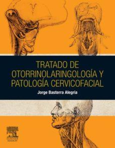 tratado de otorrinolaringología y patología cervicofacial (ebook)-jorge basterra alegria-9788445822616