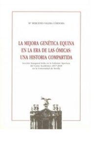 la mejora genetica equina en la era de las omicas: una historia compartida-maria mercedes valera cordoba-9788447219216