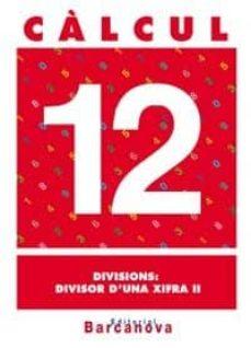 Upgrade6a.es Càlcul 12. Divisions: Divisor D Una Xifra Ii (Cataluña) Image