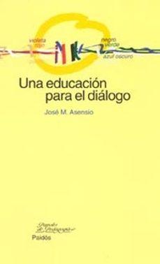 Descargar UNA EDUCACION PARA EL DIALOGO gratis pdf - leer online