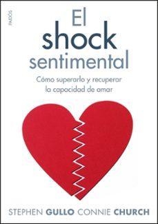 el shock sentimental: como superarlo y recuperar la capacidad de amar-stephen gullo-connie church-9788449324116