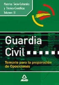 Inmaswan.es Guardia Civil. Temario Para La Preparacion De Oposicion: Materias Socio-culturales Y Tecnico-cientificas (Vol. Ii) Image