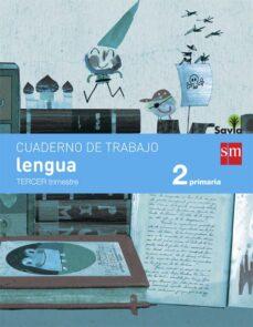 lengua 2º educacion primaria cuaderno 3º trimestre pauta savia ed 2015-9788467578416