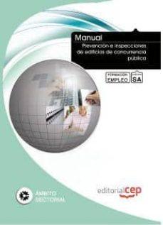 Descargas gratuitas de torrents ebooks MANUAL PREVENCION E INSPECCIONES DE EDIFICIOS DE CONCURRENCIA PUB LICA. FORMACION PARA EL EMPLEO 9788468129716 de  FB2 ePub en español