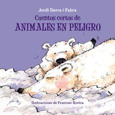 cuentos cortos de animales en peligro-jordi sierra i fabra-9788469607916