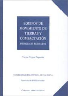 Descargar EQUIPOS DE MOVIMIENTO DE TIERRAS Y COMPACTACION: PROBLEMAS RESUEL TOS gratis pdf - leer online