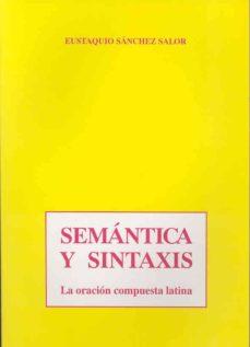 semantica y sintaxis-eustaquio sanchez salor-9788477231516