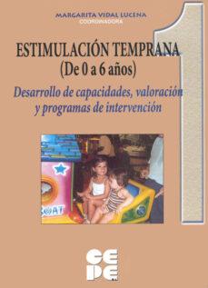 estimulacion temprana 3 (de 0 a 6 años) desarrollo de capacidades , valoracion y programas de intervencion-margarita vidal lucena-9788478695416