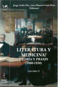Descargar libros para ipad 2 LITERATURA Y MEDICINA: TEORIA Y PRAXIS (1800-1930) (VOL. I)