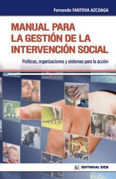 manual para la gestion de la intervencion social: politicas, orga nizaciones y sistemas para la accion social-fernando fantova azcoaga-9788483169216