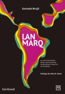 Descargar LANMARQ LA NUEVA ECONOMIA DE LAS MARCAS LATINAS gratis pdf - leer online