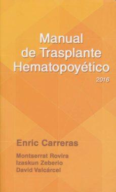 Descargar gratis ebook para pc MANUAL DE TRASPLANTE HEMATOPOYETICO 2016 (5ª ED.) de  9788488825216