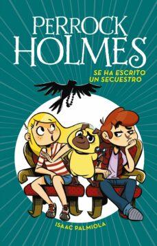Relaismarechiaro.it Perrock Holmes 7: Se Ha Escrito Un Secuestro Image
