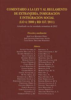 comentario a la ley y al reglamento de extranjeria, inmigracion e integracion social (lo 4/2000 y rd 557/2011)-jose luis monereo perez-9788490450116