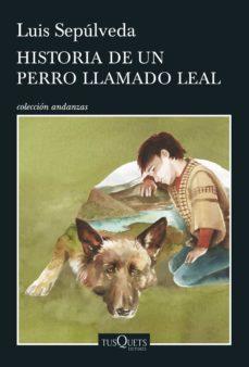 historia de un perro llamado leal-luis sepulveda-9788490662816